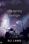 Escaping Indigo - Eli Lang