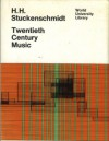 Twentieth Century Music - Hans Heinz Stuckenschmidt, Richard Deveson