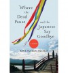 [(Where the Dead Pause, and the Japanese Say Goodbye: A Journey)] [Author: Marie Mutsuki Mockett] published on (February, 2015) - Marie Mutsuki Mockett