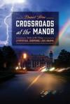 Crossroads at the Manor - Book 1 of the Trilogy: A Mystical Suspense Love Drama - Daniel Stone