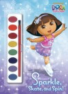 Sparkle, Skate, and Spin! (Dora the Explorer) (Paint Box Book) - Golden Books, Golden Books