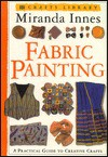 Crafts Library: Fabric Painting - Miranda Innes