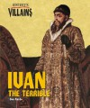 History's Villains - Ivan the Terrible (History's Villains) - Steve Otfinoski, Don Nardo