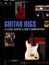 Guitar Rigs: Classic Guitar and Amp Combinations - Dave Hunter