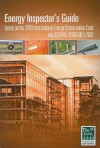 Energy Inspector's Guide: Based on the 2009 International Energy Conservation Guide and ASHRAE/IESNA 90.1-2007 - International Code Council