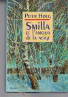 Smilla et l'amour de la neige - Peter Høeg, Alain Gnaedig, Martine Selvadjian