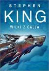 Wilki z Calla - Zbigniew A. Królicki, Stephen King