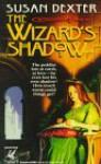 The Wizard's Shadow - Susan Dexter