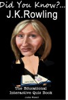 """J.K. Rowling: Did You Know? The Children's Educational Quiz Book (The """"Did You Know?"""" Series) - Julia Reed"""