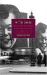 Witch Grass - Raymond Queneau, Barbara Wright