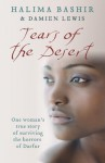 Tears Of The Desert: One Woman's True Story Of Surviving The Horrors Of Darfur - Halima Bashir