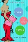 Living the Vida Lola - Misa Ramirez