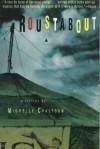 Roustabout: A Fiction - Michelle Chalfoun