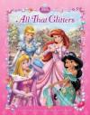 Disney Princess: All That Glitters - Lara Bergen, Walt Disney Company