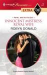 Innocent Mistress, Royal Wife - Robyn Donald