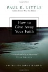 How to Give Away Your Faith - Paul E. Little, Leighton Ford, James F. Nyquist