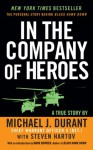 In The Company Of Heroes - Michael J. Durant, Steven Hartov