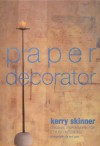 The Paper Decorator: Original Paperwork for Stylish Interiors - Kerry Skinner
