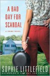A Bad Day for Scandal - Sophie Littlefield