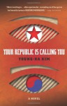 Your Republic Is Calling You - Young-Ha Kim, Kim Chi-Young