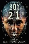 Boy21 - Matthew Quick