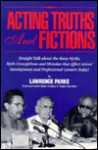 Acting Truths and Fictions - Lawrence Parke