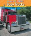 Busy Trucks (I Love Reading) - Monica Hughes