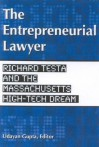The Entrepreneurial Lawyer: How Testa, Hurwitz & Thibeault Shaped a High-Tech Culture - Udayan Gupta