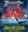 The Final Warning: A Maximum Ride Novel (Audio) - James Patterson, Jill Apple