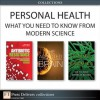 Personal Health: What You Need to Know from Modern Science (Collection) - Michael Kuhar, Karl S. Drlica, David S. Perlin, Anne Maczulak