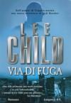 Via di fuga: Un'avventura di Jack Reacher (Longanesi Azione) (Italian Edition) - Adria Tissoni, Lee Child