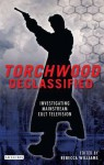Torchwood Declassified: Investigating Mainstream Cult Television - Rebecca Williams