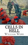 Cells in Hell: The 15 Worst Prisons On Earth - William Webb