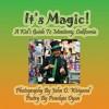 It's Magic! a Kid's Guide to Monterey, California - Penelope Dyan, John D Weigand