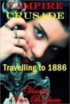 Vampire Crusade: Travelling to 1886 - Vianka Van Bokkem