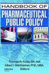 Handbook of Pharmaceutical Public Policy - Thomas Fulda, Albert Wertheimer