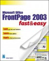 Microsoft Office FrontPage 2003 Fast & Easy - Brian Proffitt