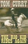 The Rio Kid Rides Again - Tom Curry