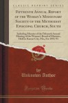 Fifteenth Annual Report of the Woman's Missionary Society of the Methodist Episcopal Church, South: Including Minutes of the Fifteenth Annual Meeting ... City, Mo;, For 1892-93 (Classic Reprint) - Unknown Author