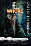Tales of the Undead - Hell Whore: Volume II - Nathan J.D.L. Rowark, Mathias Jansson, Daniel Weatherer, Mark Slade, Gavin Chappell, Pepper Scoville, Mistress Rae, Sara Conkle, Erzabet Bishop, Lance Manion, Wol-vriey, Nicky Peacock, Sergio Palumbo, Rishan Singh, A.J. Huffman, April Salzano, Edward Ahem, David S. Pointe