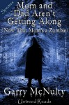 Mom and Dad Aren't Getting Along (Now That Mom's a Zombie) - Garry McNulty