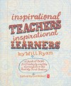 Inspirational Teachers, Inspirational Learners: A Book of Hope for Creativity and the Curriculum in the Twenty First Century - Will Ryan, Ian Gilbert