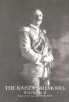 The Kaiser's memoirs, Wilhelm II, emperor of Germany, 1888-1918 - William II (German Emperor), Thomas Russell Yabarra