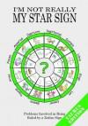 I'm Not Really My Star Sign: Taurus Edition - Adie, Jake Adie
