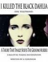 I Killed The Black Dahlia (The Telephone) - Anthony Johnson