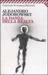 La danza della realtà - Alejandro Jodorowsky, Michela Finassi Parolo