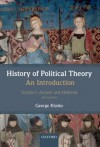History of Political Theory: An Introduction, Volume 1: Ancient and Medieval - George Klosko