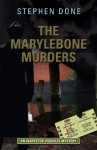 The Marylebone Murders - Stephen Done