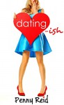 Dating-ish (Knitting in the City) (Volume 6) - Penny Reid