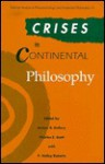 Crises In Continental Philosophy - Arleen B. Dallery, P. Holley Roberts